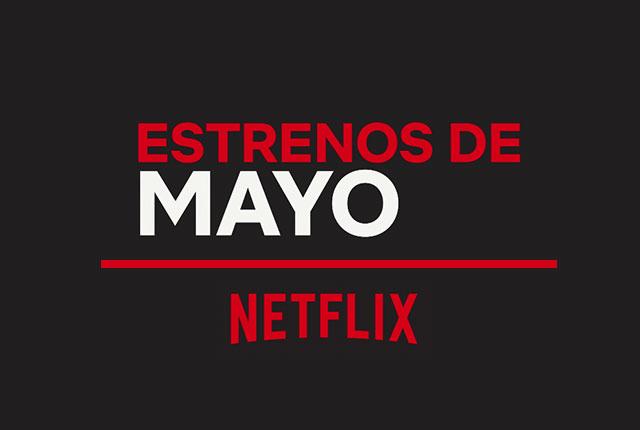 Netflix series y películas mayo 2021